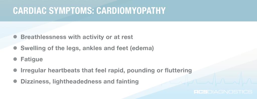 cardiac symptoms: cardiomyopathy