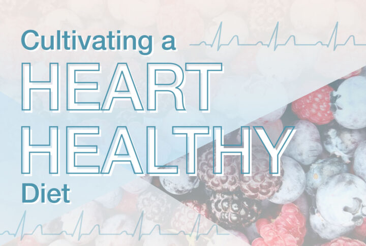 Cultivating a Heart Healthy Diet