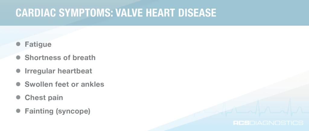 cardiac symptoms: valve heart disease